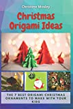 Christmas Origami Ideas: The 7 Best Origami Christmas Ornaments to Make with Your Kids