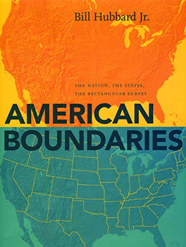 American Boundaries: The Nation, the States, the Rectangular Surveyの詳細を見る