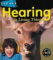 Hearing in Living Things (Senses) 1575722461 Book Cover