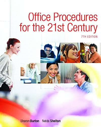 Compare Textbook Prices for Office Procedures for the 21st Century, Edition: 7 7th Edition Edition ISBN 9780132308571 by Nelda Burton Sharon & Shelton