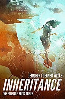 Inheritance: (previously titled: The Druid Gene) (Confluence Book 3) by [Jennifer Foehner Wells]