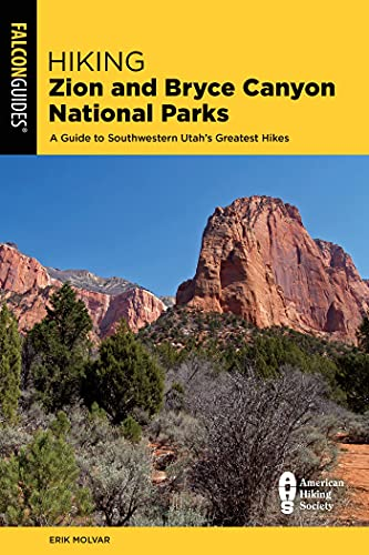 Hiking Zion and Bryce Canyon National Parks: A Guide to Southwestern Utah\'s Greatest Hikes (Falcon Guides. Hiking Zion and Bryce Canyon National Parks) (English Edition)