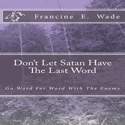 Don't Let Satan Have the Last Word audiobook cover art