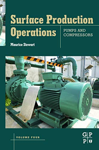 Surface Production Operations: Volume IV: Pumps and Compressors (English Edition)