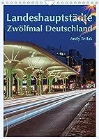 Landeshauptstaedte - Zwoelfmal Deutschland (Wandkalender 2022 DIN A4 hoch): Mit diesem Kalender besuchen Sie zwoelf der sechzehn Landeshauptstaedte der Bundesrepublik Deutschland. (Planer, 14 Seiten )