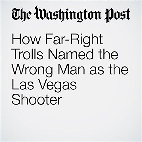 How Far-Right Trolls Named the Wrong Man as the Las Vegas Shooter copertina