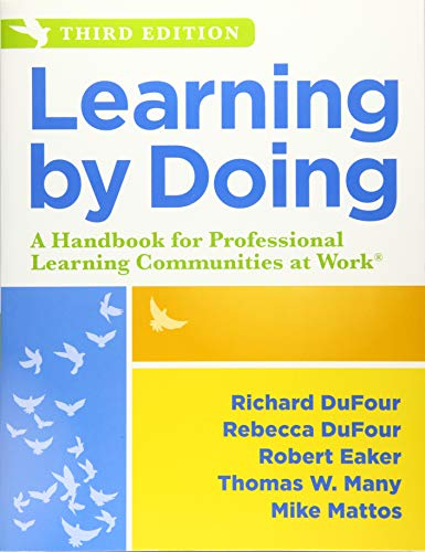 Learning by Doing: A Handbook for Professional Learning Communities at WorkTM (An Actionable Guide t