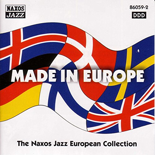 Made In Europe: Naxos Jazz European Collection