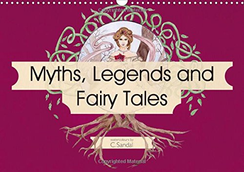 Myths, Legends and Fairy Tales (Wall Calendar 2018 DIN A3 Landscape): Art nouveau inspired watercolours by Christine Sandal (Monthly calendar, 14 pages )