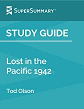 Study Guide: Lost in the Pacific 1942 by Tod Olson (SuperSummary)