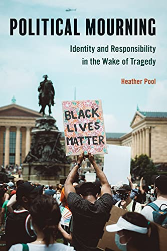 Political Mourning: Identity and Responsibility in the Wake of Tragedy (English Edition)