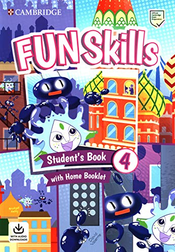 Fun Skills. Student's Book with Home Booklet and Downloadable Audio. Level 4