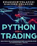 Python per il Trading: Dalle basi della programmazione alla costruzione di strategie per il trading