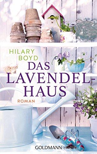 Das Lavendelhaus: Roman