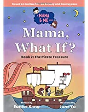 Mama What If?: Book Two: The Pirate Treasure