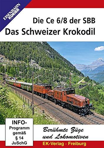 Das Schweizer Krokodil - Die Ce 6/8 der SBB
