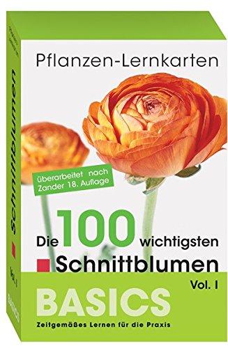 Pflanzen-Lernkarten: Die 100 wichtigsten Schnittblumen Vol. I: 100 Lernkarten mit Lernkartenbox