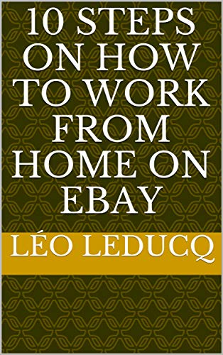 10 Steps On How To Work From Home On eBay