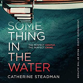 Something in the Water                   By:                                                                                                                                 Catherine Steadman                               Narrated by:                                                                                                                                 Catherine Steadman                      Length: 11 hrs and 42 mins     402 ratings     Overall 4.3