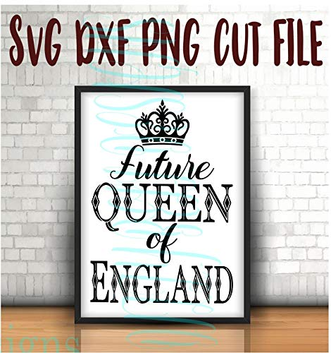 CELYCASY Future Queen of England, Prinzessin, Sofort-Download, SVG DXF Schnittdateien, Abziehbilder, DIY, Prinzessin Diana, Royalty, Royal Family, Prince Harry,