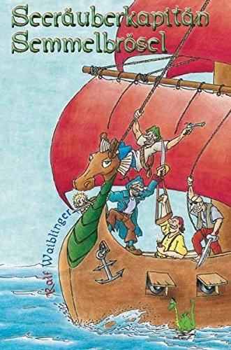Seeräuberkapitän Semmelbrösel: Pirat, Schiff, Kapitän, Meer, Seeräuber