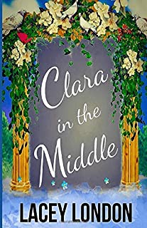 Clara in the Middle: (Clara Andrews Series - Book 8)
