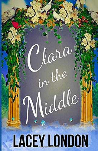 Clara in the Middle: (Clara Andrews...