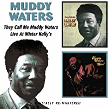 They Call Me Muddy Waters/Live at Mister Kelly's