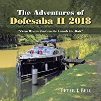 The Adventures of Dofesaba II 2018: From West to East Via the Canals Du Midi