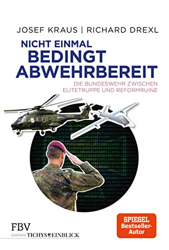 Nicht einmal bedingt abwehrbereit: Die Bundeswehr zwischen Elitetruppe und Reformruine