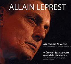 Nu comme la Verite-Ou Vont Les Chevaux Quand Ils Dorment (DVD + CD)