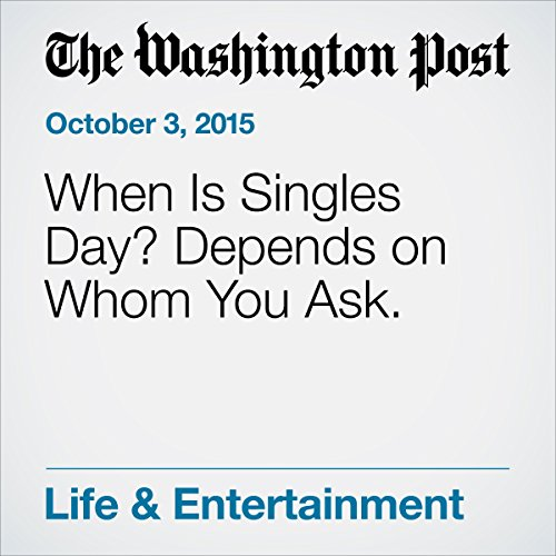 When Is Singles Day? Depends on Whom You Ask. cover art