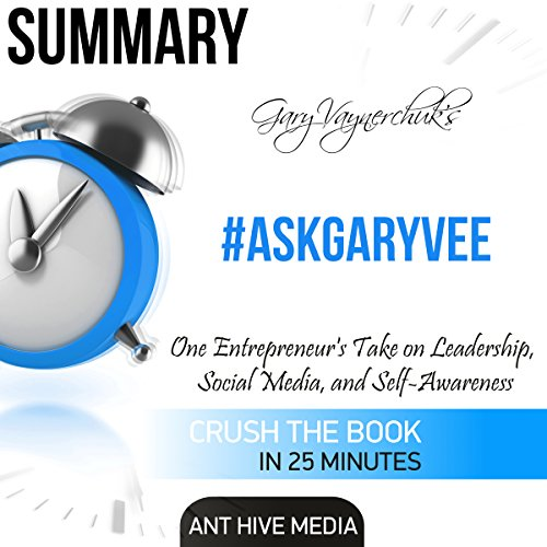 Summary of #AskGaryVee by Gary Vaynerchuk: One Entrepreneur's Take on Leadership, Social Media, and Self-Awareness audiobook cover art