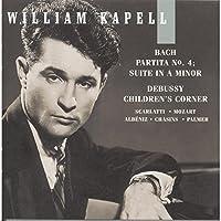 William Kapell Edition, Vol. 6: Bach: Partita No.4; Suite in A Minor; Debussy: Children's Corner; Scarlatti; Mozart; Alb茅niz; Chasins by William Kapell (2004-09-22)