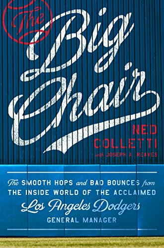 The Big Chair: The Smooth Hops and Bad Bounces from the Inside World of the Acclaimed Los Angeles Dodgers General Manager (English Edition)