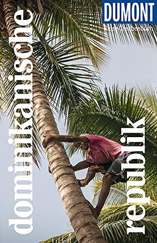 DuMont Reise-Taschenbuch Dominikanische Republik: Reiseführer plus Reisekarte. Mit individuellen Autorentipps und...