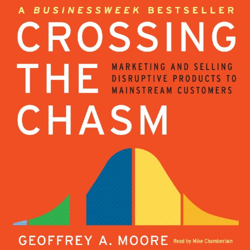 Crossing the Chasm Audiobook By Geoffrey A. Moore cover art