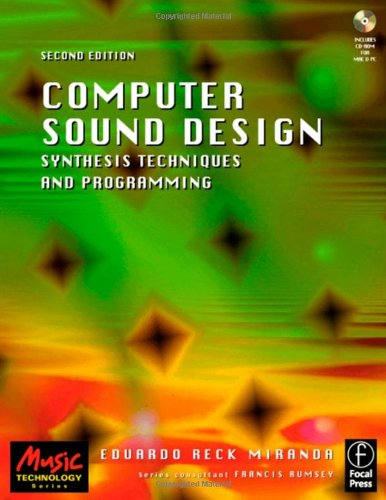 Computer Sound Design. Synthesis Techniques and Programming.: Synthesis, Techniques and Programming (Music Technology)