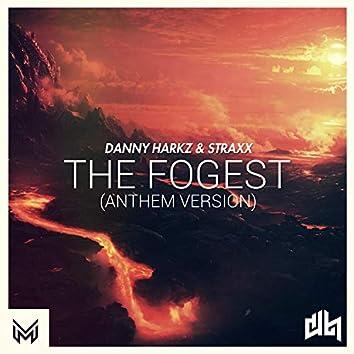 The Fogest  ((Anthem Version))