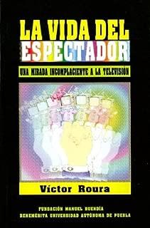 La vida del espectador (Spanish edition) (Colección Tinta y voz)