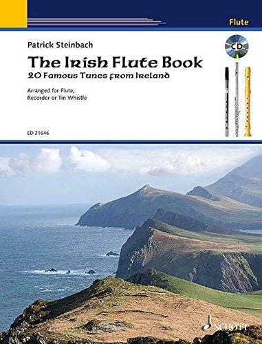 The Irish Flute Book: 20 Famous Tunes from Ireland. Flöte, Blockflöte oder Tin Whistle.
