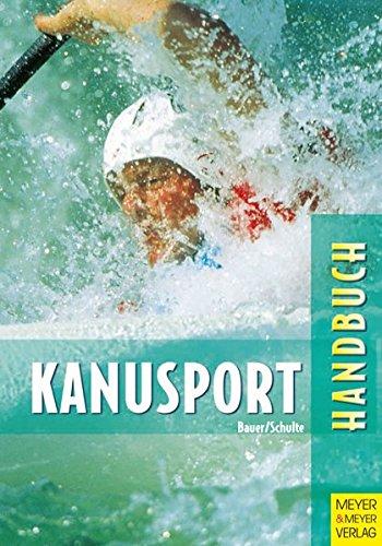 Handbuch für den Kanusport. Training und Freizeit