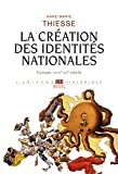 La Creation des identites nationales - Europe XVIII°-XX° siècle