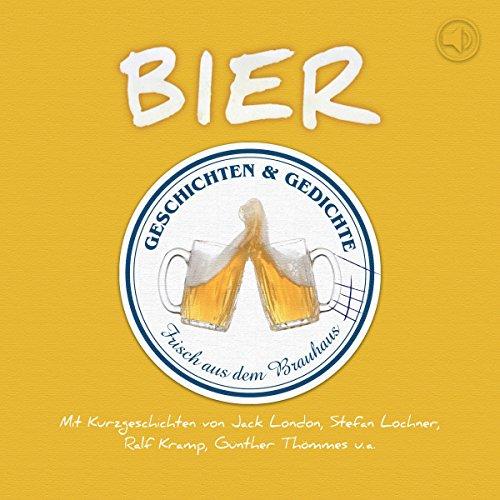 Bier. Geschichten und Gedichte frisch aus dem Brauhaus Titelbild
