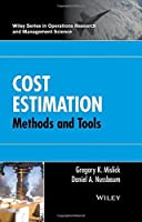 Cost Estimation: Methods and Tools (Wiley Series in Operations Research and Management Science) by Gregory K. Mislick Daniel A. Nussbaum(2015-05-04)