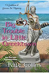 Big Trouble in Little Greektown (A Goddess of Greene St. Mystery Book 3) Kindle Edition