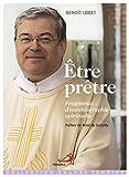 Etre prêtre - Fragments d'autobiographie spirituelle