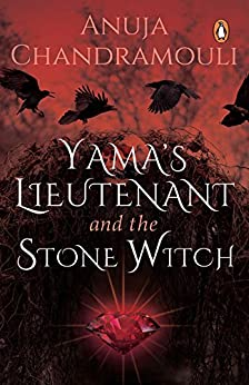 Yama's Lieutenant and The Stone Witch by [Anuja Chandramouli]
