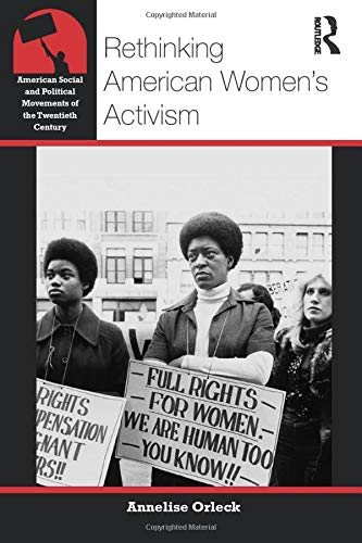Rethinking American Women's Activism (American Social and Political Movements of the 20th Century)