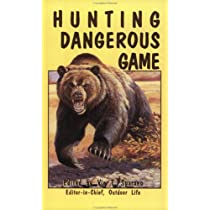 Hunting Dangerous Game (Outdoor Adventure Library ; Bk. 1)